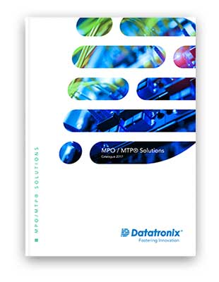 Datatronix - MPO-MTP Solutions Catalogue